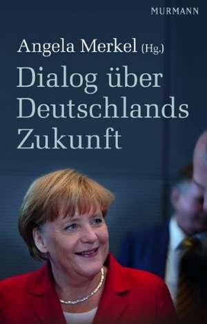 Dialog ueber Deutschlands Zukunft