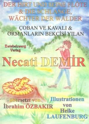 Der Hirt und seine Flöte & die Schlange: Wächter der Wälder de Necati Demir