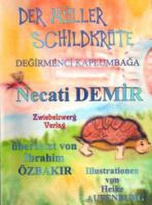 Der Müller Schildkröte - Eine Sage für Kinder de Necati Demir
