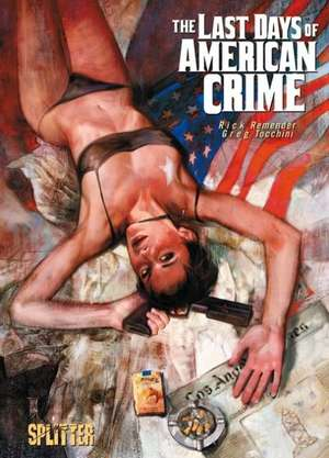 The Last Days of American Crime de Rick Remender
