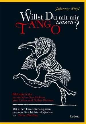 Willst du mit mir Tango tanzen? Das Bilderbuch der versteckten Geschichten de Johannes Nikel
