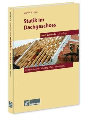 Statik im Dachgeschoss nach Eurocode de Martin Schmid
