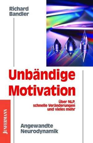 Unbaendige Motivation