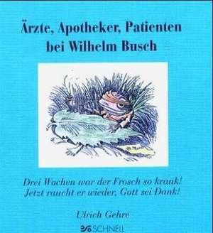 AErzte, Apotheker und Patienten bei Wilhelm Busch