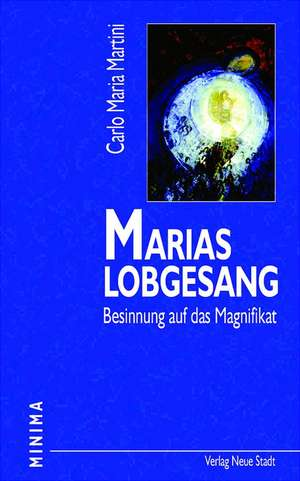 Marias Lobgesang de Carlo Maria Martini