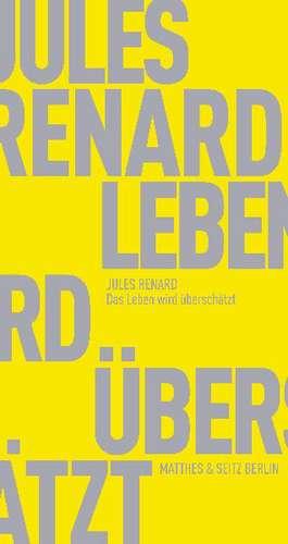 Das Leben wird überschätzt de Jules Renard