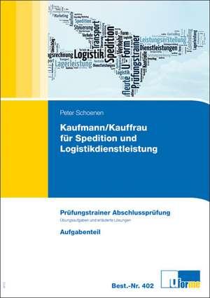 Kaufmann/Kauffrau für Spedition und Logistikdienstleistung de Peter Schoenen