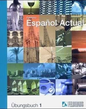 Espanol Actual 1. Übungsbuch de Esther Peleteiro