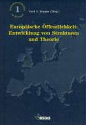 Europäische Öffentlichkeit: Entwicklung von Strukturen und Theorie de Peter Golding