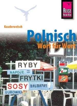 Kauderwelsch Sprachfuehrer Polnisch - Wort fuer Wort