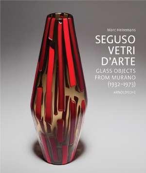 Seguso Vetri D'Arte de Marc Heiremans