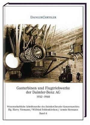 Gasturbinen und Flugtriebwerke der Daimler-Benz AG, 1952-1960 de Herbert Brandl