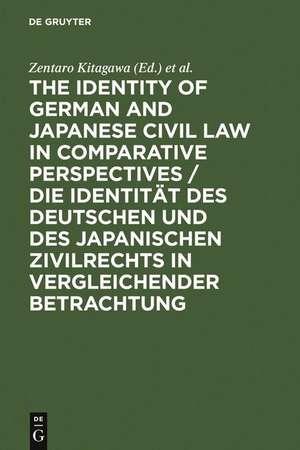 The Identity of German and Japanese Civil Law in Comparative Perspectives / Die Identität des deutschen und des japanischen Zivilrechts in vergleichender Betrachtung de Zentaro Kitagawa