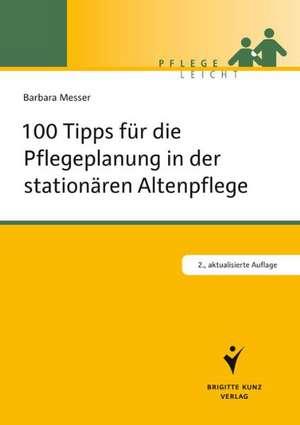 100 Tipps fuer die Pflegeplanung in der stationaeren Altenpflege