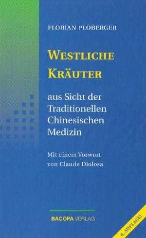 Westliche Kraeuter aus Sicht der Traditionellen Chinesischen Medizin