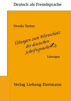 UEbungen zum Wortschatz der deutschen Schriftsprache. Loesungsbuch
