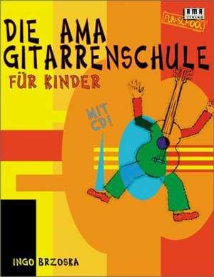 Die AMA-Gitarrenschule fuer Kinder. Mit CD