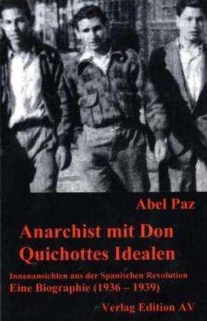 Anarchist mit Don Quichottes Idealen