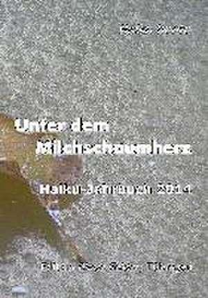 Unter dem Milchschaumherz de Volker Friebel