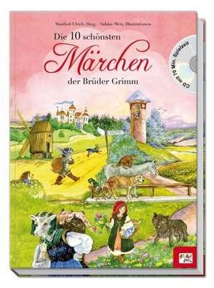 Die 10 schoensten Maerchen der Brueder Grimm