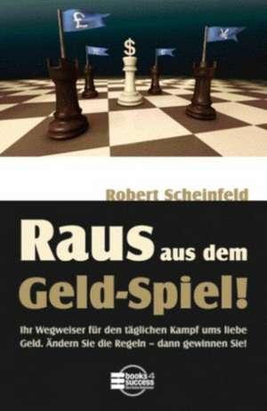 "Raus aus dem ""Geld-Spiel""! de Robert Scheinfeld"