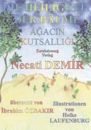 Die Heiligkeit der Bäume / Agacin Kutsalligi de Necati Demir