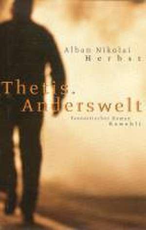Thetis. Anderswelt de Alban Nikolai Herbst