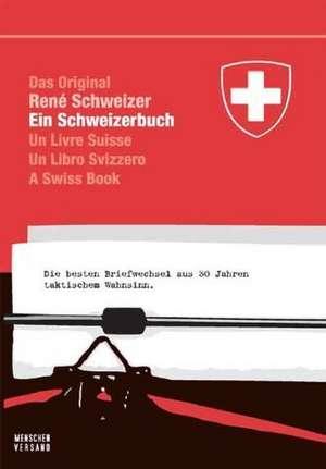Ein Schweizerbuch de Réne Schweizer