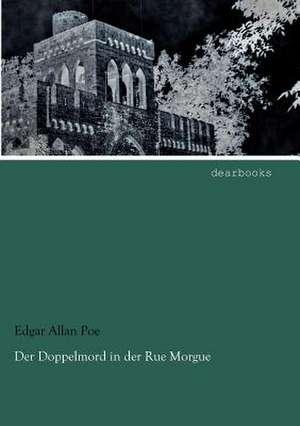 Der Doppelmord in der Rue Morgue de Edgar Allan Poe