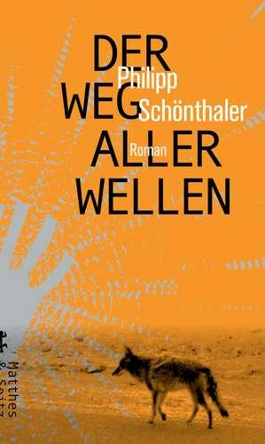 Der Weg aller Wellen de Philipp Schönthaler