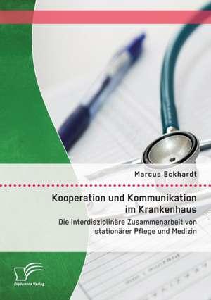 Kooperation Und Kommunikation Im Krankenhaus