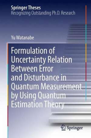 Formulation of Uncertainty Relation Between Error and Disturbance in Quantum Measurement by Using Quantum Estimation Theory de Yu Watanabe