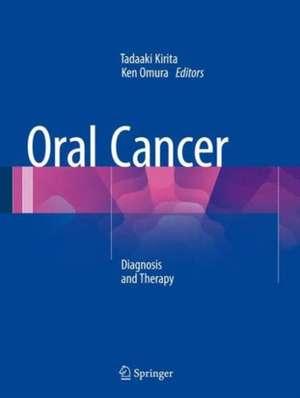 Oral Cancer: Diagnosis and Therapy de Tadaaki Kirita