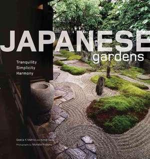 Japanese Gardens: Tranquility, Simplicity, Harmony de Geeta Mehta