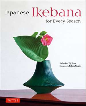 Japanese Ikebana for Every Season imagine