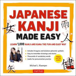 Japanese Kanji Made Easy: (JLPT Levels N5 - N2) Learn 1,000 Kanji and Kana the Fun and Easy Way (Includes Audio CD) de Michael L. Kluemper