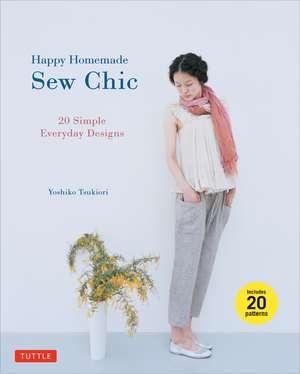 Happy Homemade: Sew Chic: 20 Simple Everyday Designs de Yoshiko Tsukiori