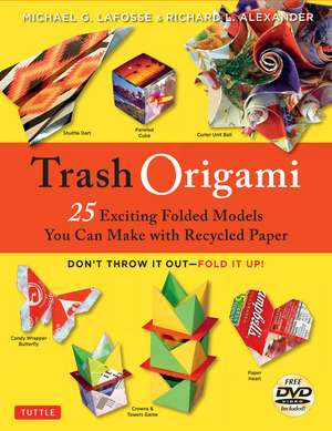 Trash Origami: 25 Exciting Paper Models You Can Make with Recycled Trash: Origami Book with 25 Fun Projects and Instructional DVD de Michael G. LaFosse
