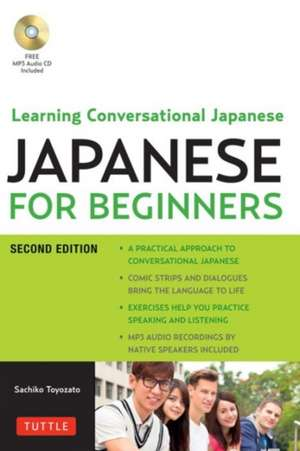 Japanese for Beginners : Learning Conversational Japanese - Second Edition (Includes Audio Disc) de Sachiko Toyozato