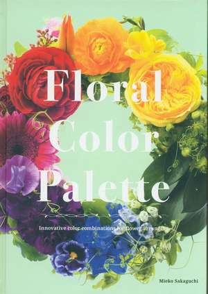Color Schemes for Flower Arrangement de Sakaguchi, Mieko