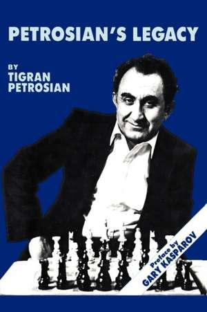 Petrosian's Legacy de Tigran Petrosian