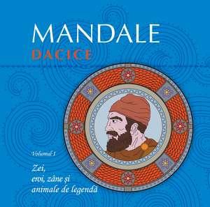 Mandale dacice. Vol.I de Mihai Ionuţ Grǎjdeanu si Mǎdǎlina Corina  Diaconu