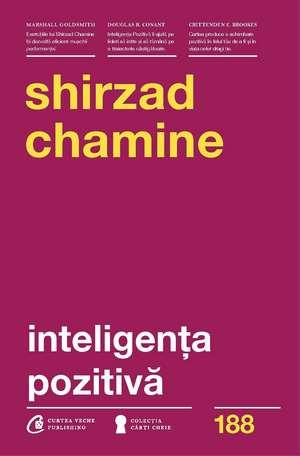 Inteligența pozitivă de Shirzad Chamine