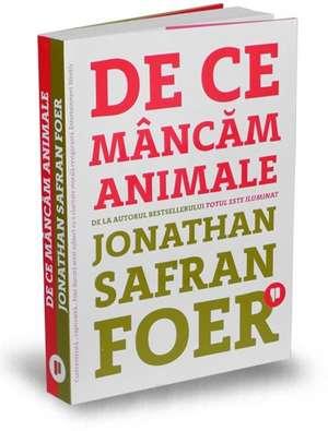 De ce mâncăm animale de Jonathan Safran Foer