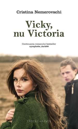 Vicky, nu Victoria de Cristina Nemerovschi