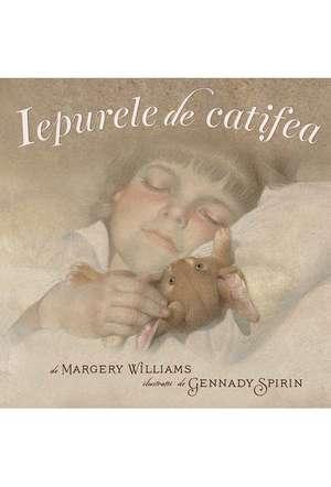 Iepurele de catifea | paperback Iepurele de catifea de Margery Williams