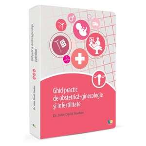 Ghid practic de obstetrică-ginecologie și infertilitate de Dr.John David Gordon