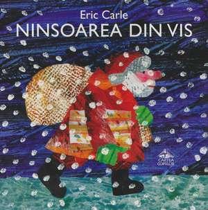 Ninsoarea din vis de Eric Carle