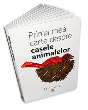 Prima mea carte despre casele animalelor de Eric Carle