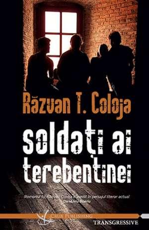 Soldati ai terebentinei de Razvan T. Coloja